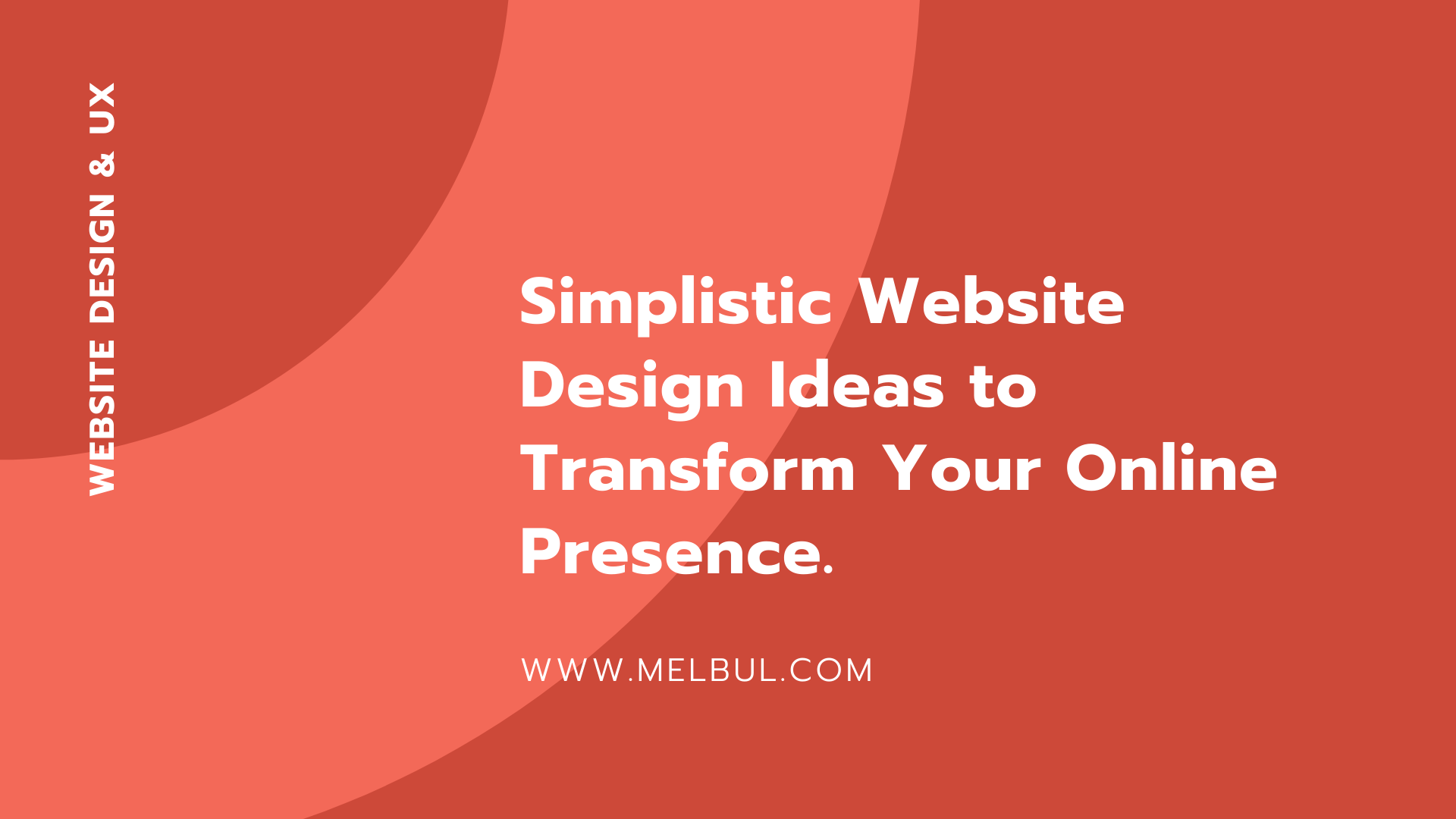 Simplistic Website Design Ideas to Transform Your Online Presence.